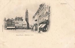 CAMBRAI : GRANDE PLACE ET BEFFROI - Cambrai