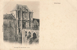 CAMBRAI : PORTE NOTRE DAME - Cambrai