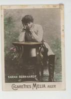 CHROMOS CIGARETTES - PUB Pour CIGARETTES MELIA ALGER - Artiste 1900 - Portrait De SARAH BERNHARDT - Melia