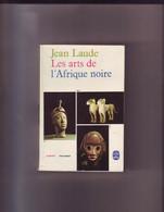 Jean Laude - Les Arts De L'Afrique Noire - Arte