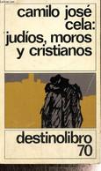 """Judios, Moros Y Cristianos (Collection """"Destinolibro"""", N°70) - Cela Camilo José - 1986 - Cultural"""