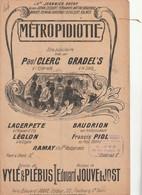 (AOUT 21)métropidiotie , LACERPETE , BAUDRION , Paroles VYLE & PLEBUS , Musique EDOUARD JOUVE & JOST - Noten & Partituren