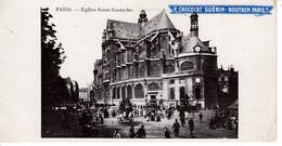 75 Paris Eglise Saint Eustache St Batiment Edifice Histoire Patrimoine Chocolat Guerin Boutron Paris - Churches