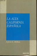 La Alta California Espanola (Colleccion Espana Y Estados Unidos, N°XII/7) - Hilton Sylvia L. - 1992 - Cultural