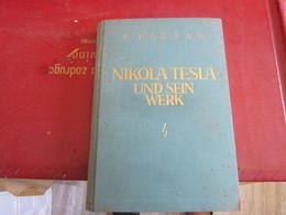 Nikola Tesla Und Sein Werk S Boksan Printed In Austria 1932 344 Pages Signaturaes ???? - Old Books