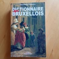 Dictionnaire Du Bruxellois - Georges Lebouc - Dictionaries