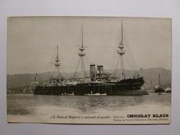 BATEAU / MARINE - Amiral DUPERRE / CUIRASSE ESCADRE - Carte Postale Chocolat Klaus Usines Suisse Et Doubs - Guerra