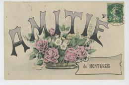 """MONTARGIS - Jolie Carte Fantaisie Fleurs Dans Corbeille """"Amitié De MONTARGIS """" - Montargis"""