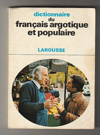 DICTIONNAIRE DU FRANCAIS ARGOTIQUE ET POPULAIRE - François CARADEC  - Librairie Larousse, 1977 - Dictionaries