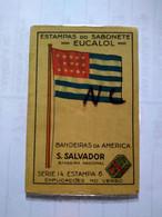 El Salvador.cromos.no Postcards.the Flag .silk.seide.londres Cig From Uruguay.eucalol Soap Chrome.better Condition - El Salvador