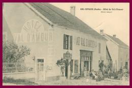 ARC SENANS - Hôtel Du Val D'Amour - Animée - 1918 - Andere Gemeenten
