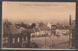 06.CHARLEROI NORD. PANORAMA INDUSTRIEL ET PLACE DU FAUBOURG - Charleroi