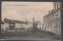 16.CHARLEROI BROUCHETERRE.  PLACE DE LA BROUCHETERRE - Charleroi