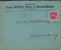 Luxembourg - Luxemburg -  Lettre  1918   ERNST WÜRTH , NOTAR IN WORMELDINGEN - 1921-27 Charlotte Voorzijde