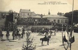 Fetes D'AUXERRE ( 1908) Débarquement De M Cruppi En Gare D' Auxerre RV - Auxerre