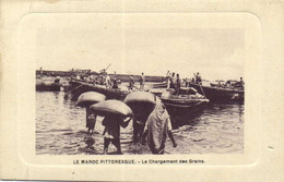 LE MAROC PITTORESQUE Le Chargement Des Grains RV - Casablanca