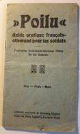 POILU , Guide Francais Allemand Pour Les Soldats ( Dictionnaire ) - Francia