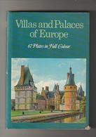 Adalbert Dal Lago - VILLAS AND PALACES OF EUROPE - 67 Plates In Full Colour - Paul Hamlyn , London, 1966 - Architettura