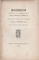 Mons , Baudouin , Empereur De Constantinople , Comte De Flandre Et De Hainaut , Charles De Bettignies (1868) 50 Pages - Belgium