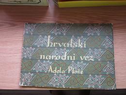 Hrvatski Narodni Vez Adela Plese Croatian Folk Embroidery 64 Pages - Slav Languages