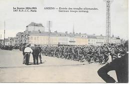 A/385               80       Amiens         Entrée Des Troupes Allemandes - Amiens