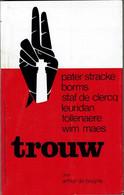 Trouw Door Arthur De Bruyne (over Pater Stracke,August Borms,Staf De Clercq,Jeroom Leuridan,Reimond Tollenaere,Wim Maes) - Other
