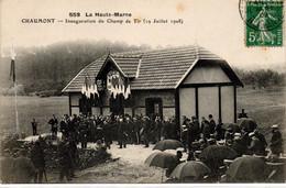 CPA CHAUMONT (52) - Inauguration Du Champ De Tir Le 19 Juillet 1908 - Très Animée - Postée En 1909 - Chaumont