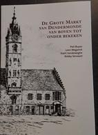 De Grote Markt Van Dendermonde Van Boven Tot Onder Bekeken Door Diverse Auteurs, 2007, 80 Blz. - Other