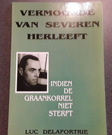 Vermoorde Van Severen Herleeft, Indien De Graankorrel Niet Sterft Door Luc Delafortrie, 1994, Langemark, 63 Blz. - Other