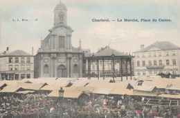 204.CHARLEROI. LE MARCHE PLACE DU CENTRE - Charleroi