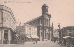 271.CHARLEROI. PLACE DU CENTRE ET EGLISE - Charleroi