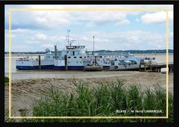 33  BLAYE  .  Le  Ferry LAMARQUE - Blaye
