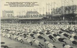 Union Des Sociétés De Gymnastique De  France CLERMONT FERRAND   19 20 Mai 1907 3 Fete Federale Presidée Par M Clemenceau - Clermont Ferrand