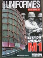 UNIFORMES  Hors Serie LE CASQUE AMERICAIN M1 - Blankwaffen