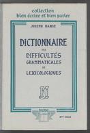 Dictionnaire Des Difficultés Grammaticales Et Lexicologiques De Joseph HANSE (1949) Collection Bien écrire  Bien Parler - Dictionaries
