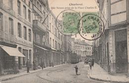 395.CHARLEROI. RUE NEUVE PRISE DE LA PLACE CHARLES II - Charleroi