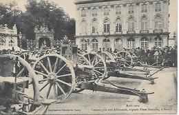 A/391         Guerre De 1914      Nancy   Canons Pris Aux Allemands , Exposés Place Stanislas   Aout 1914 - War 1914-18