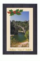 07 - PONT D'ARC - Carte De Voeux Format 8.5 X 13.5 - 647 - Vallon Pont D'Arc