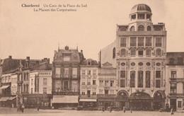397.CHARLEROI. UN COIN DE LA PLACE DU SUD-LA MAISON DES CORPORATIONS - Charleroi