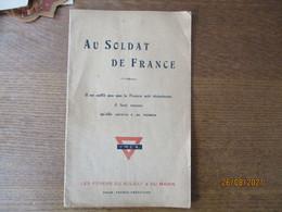 AU SOLDAT DE FRANCE IL NE SUFFIT PAS QUE LA FRANCE SOIT VICTORIEUSE IL FAUT ENCORE QU'ELLE SURVIVE A SA VICTOIRE LES FOY - French