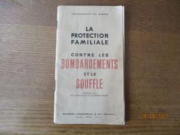 LA PROTECTION FAMILIALE CONTRE LES BOMBARDEMENTS ET LE SOUFFLE COMMADANT CH. GIBRIN 1943 46 PAGES - French