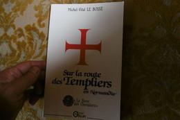 """Michel-Vital Le Bossé : Sur La ROUTE Des TEMPLIERS En NORMANDIE ,"""" La BOVE Des CHEVALIERS"""" , 1990 - Normandie"""