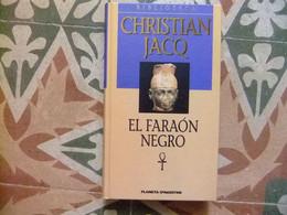 EL FARAON NEGRO // CHRISTIAN JACQ // PLANETA D'AGOSTINI - Cultural