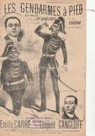 (AOUT21) Illust GANGLOFF , Les Gendarmes à Pied , CHAVAT , EUGENIO , Paroles E CARRE , Musique L GANGLOFF - Noten & Partituren