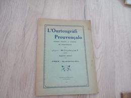 Provençal Mistral L'Oourtougrafi Prouvençalo Juli Rounjat 1937 31 Pages - School