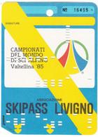 SKIPASS ABBONAMENTO VALTELLINA LIVIGNO CAMPIONATI DEL MONDO 1985 - Eintrittskarten