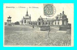 Rd A005 / 159 60 - CHATEAU DE CHANTILLY Entrée Du Chateau ( Cachet ALLANCHE 1905 ) - Chantilly