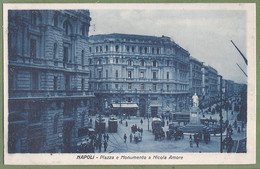 CPA Vue Rare - ITALIE - NAPOLI - PLAZZA E MONUMENTO A NICOLA AMORE - Belle Animation - édition E. De Magistris - Napoli (Naples)