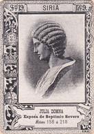 SYRIE. JULIA DOMNA, 158-218, IMEPRATRICE ROMAINE. SERIE 19 Nº 9, RARE PETITE VIGNETTE, 3.3X4.5CM.- LILHU - Donne Celebri