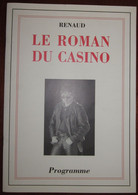 Renaud Le Roman Du Casino  Programme 1992 - Other Products